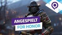 For Honor angespielt: Warum uns der Multiplayer überrascht hat