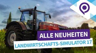 Landwirtschafts-Simulator 17: Alle Neuheiten im Überblick