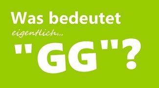 "Was heißt ""gg""? - Bedeutung der Abkürzung"