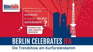 Mit BERLIN CELEBRATES IFA könnt ihr die IFA entspannt und kostenlos am Berliner Kudamm erleben