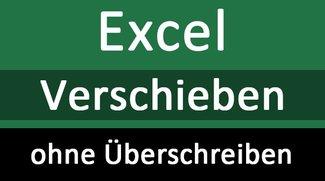 Excel: Zeilen & Spalten verschieben – ohne Ersetzen