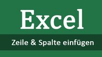 Excel: (Mehrere) Spalten & Zeilen einfügen – so geht's