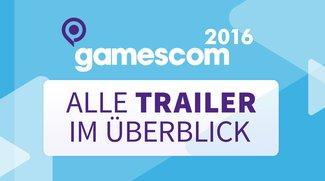 gamescom 2016: Alle Trailer im Überblick