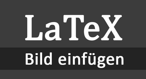 Bild In Latex Einfügen