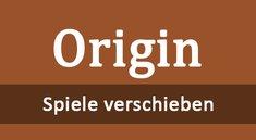 Origin: Spiele verschieben – so geht's