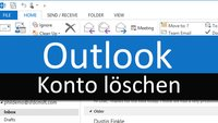 Outlook: Konto löschen – so geht's in 2013, 2010 & Co.