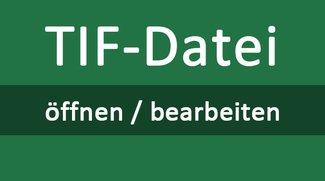 TIF-Datei öffnen – so geht's