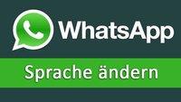 WhatsApp: Sprache ändern – so gehts