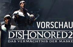 Dishonored 2 in der Vorschau:...