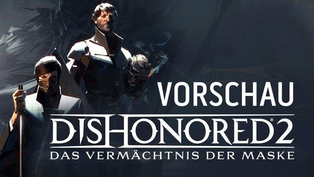Dishonored 2 in der Vorschau: Entdecke die Möglichkeit