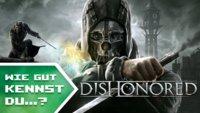 Wie gut kennst Du Dishonored? (Quiz)