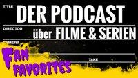 Fan Favorites: Der Podcast über Serien und Kinofilme – Kritiken, Kinostarts & Quatsch mit Soße