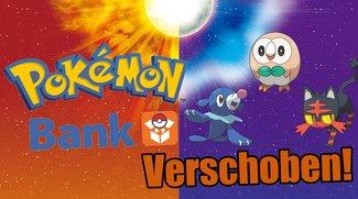 Pokémon Sonne & Mond: Pokémon Bank-Unterstützung erst 2017