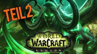 World of Warcraft Legion im Test-Tagebuch – Teil 2: Mein Weg durch die neuen Questgebiete