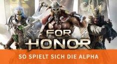 For Honor: So anspruchsvoll spielen sich die Multiplayer-Kämpfe in der Alpha (mit Video)