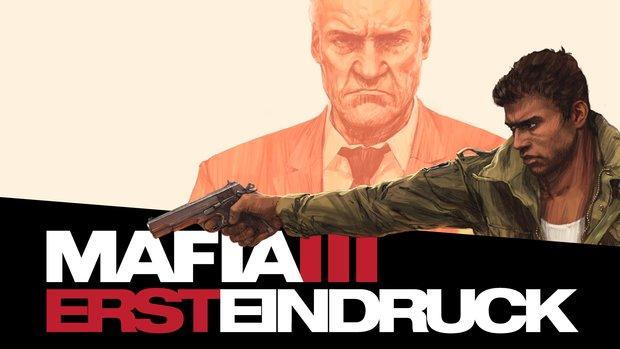 Mafia 3: Mein erster Eindruck des Gangster-Rachefeldzugs