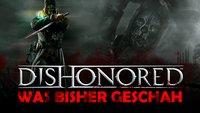 Dishonored in der Video-Zusammenfassung: Erlebe die Story des Überraschungshits erneut!