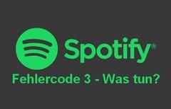 Spotify Fehlercode 3: Was tun,...