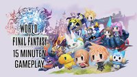 World of Final Fantasy: Die ersten 15 Minuten im Gameplay-Video