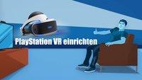 PlayStation VR: Einrichtung und Anschluss des Headsets