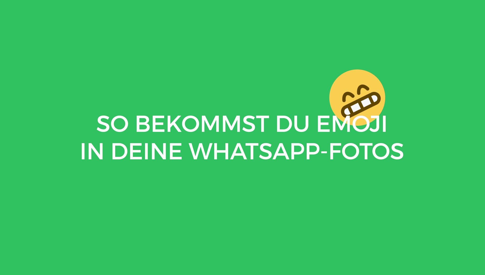 Whatsapp Emoji In Fotos Einfugen