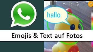 WhatsApp: Emojis, Text & Zeichnungen auf Fotos und Videos einfügen – so geht's
