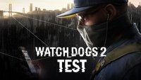 Watch Dogs 2 im Test: Hacker-Sandkasten für Tüftler und Querdenker
