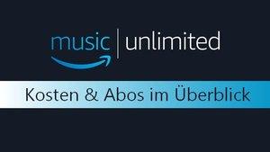 Amazon Music Unlimited: Kosten & Abos im Überblick