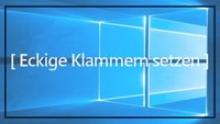 Eckige Klammer: Word, Excel, Browser (Windows-Einsteigertipps)