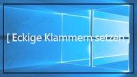 Eckige Klammer: Word, Excel, Browser (Windows-Einsteigertipps)