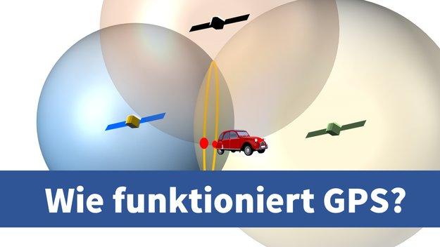 Wie funktioniert GPS? Die Technik im Navi einfach erklärt