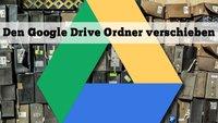 Google Drive Ordner verschieben