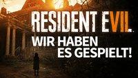Resident Evil 7 in der Vorschau: Unheimlich und unheimlich gut