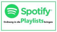 Spotify Playlist: Sortieren & Ordnen - So geht's