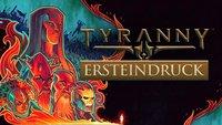 Tyranny: Mein Ersteindruck von Obsidians Schurken-Rollenspiel