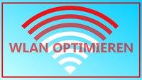 WLAN optimieren: Schneller, weiter, besser!