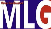 Was heißt MLG: Wofür steht die Abkürzung & was ist ein MLG Pro?