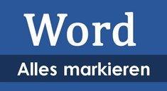 Word: Wörter, Absätze & Alles markieren - So geht's