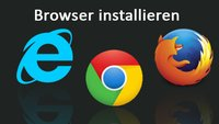 Browser installieren: Welcher für PC und Smartphone?