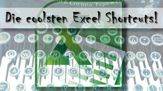 Die coolsten Excel Shortcuts – für Windows