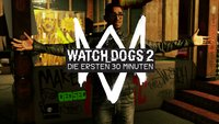 Watch Dogs 2: Die ersten 30 Minuten als Gameplay-Video