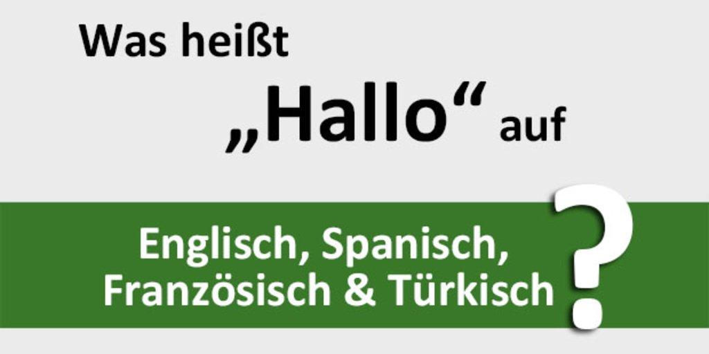Was Heißt Hallo Auf Englisch Spanisch Französisch Türkisch