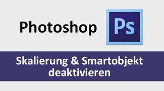 Photoshop: Eingefügte Bilder nicht automatisch skalieren oder in Smartobjekt konvertieren – so geht's