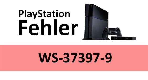 Lösung: Fehler WS-37397-9 – von Sony gebannt? So funktioniert das PlayStation-Network wieder