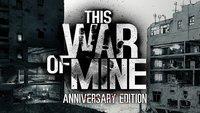 This War of Mine bekommt einen kostenlosen DLC zum Geburtstag