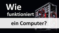 Wie funktioniert ein Computer? – Erklärung für Laien & Profis