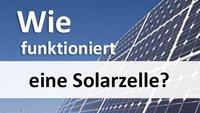 Wie funktioniert eine Solarzelle? – Na, so hier!
