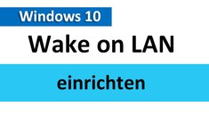 Windows 10: Wake on LAN einrichten – so geht's ohne Probleme