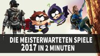 Supercut: Die Most-Wanted-Games für 2017 in 2 Minuten