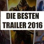 YouTube: Das sind die besten Spiele-Trailer 2016
